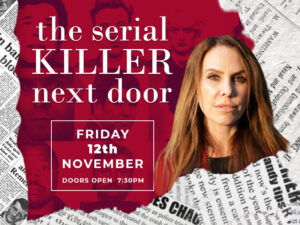 The Serial Killer Next Door  Presented by TV presenter, psychologist and broadcaster Emma Kenny