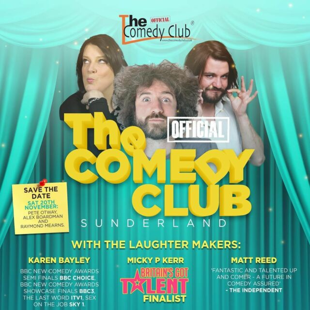 SAT 16 OCT JOIN THE LAUGHTER MAKERS AT SUNDERLAND'S OFFICIAL COMEDY CLUB!
